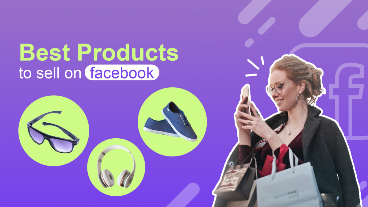 Best products to sell on Facebook