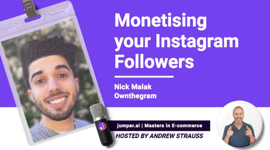 VidCast #5 : Monetising your Instagram followers with Nick Malak from Ownthegram