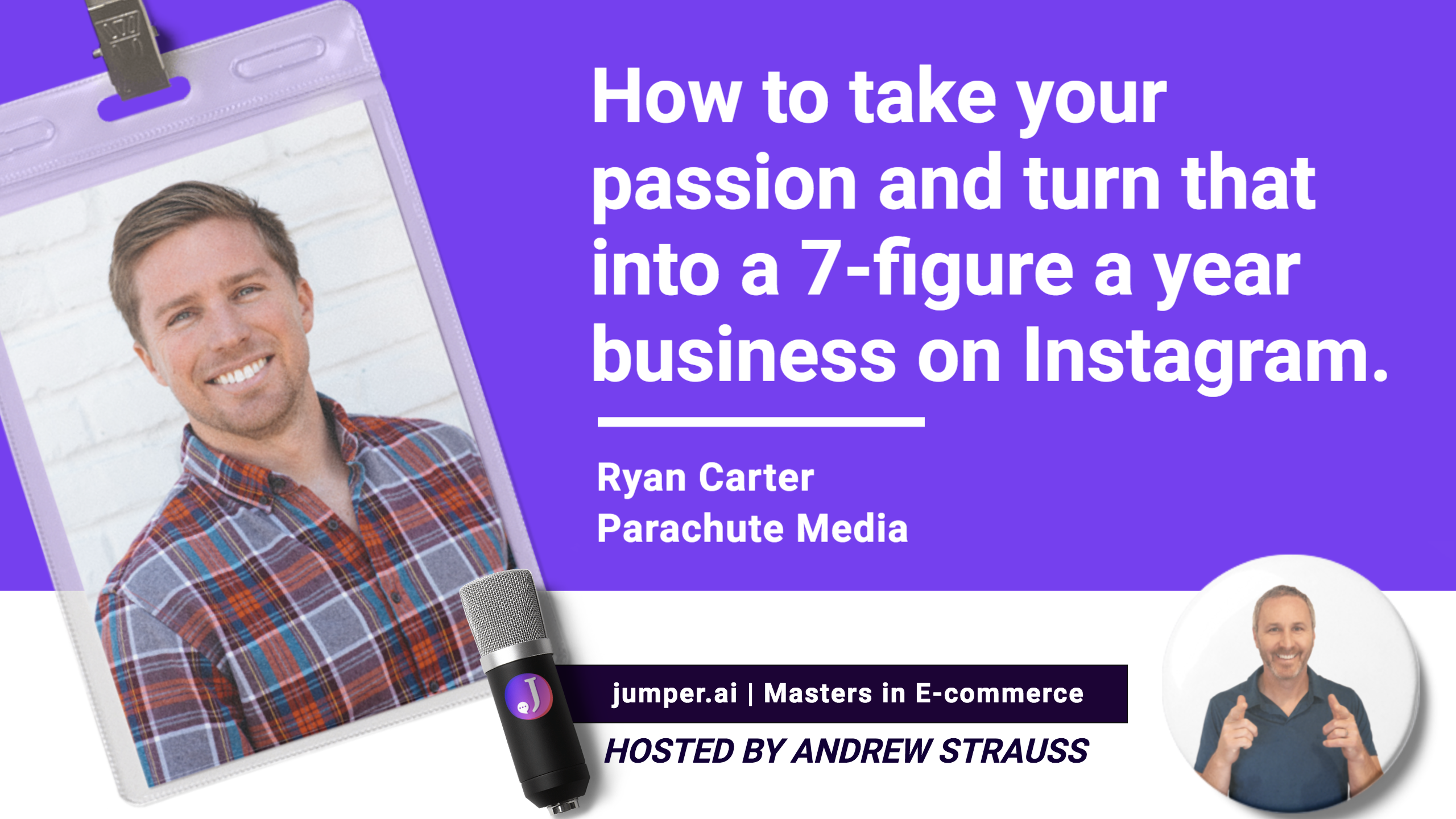 Vidcast #11 : Ryan Carter of Parachute Media on How to Turn Your Passion into a 7-figure Business on Instagram