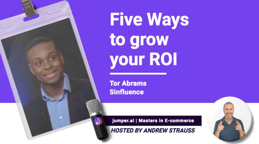 VidCast #6 : Tor Abrams from Sinfluence on Five Ways to Grow Your ROI