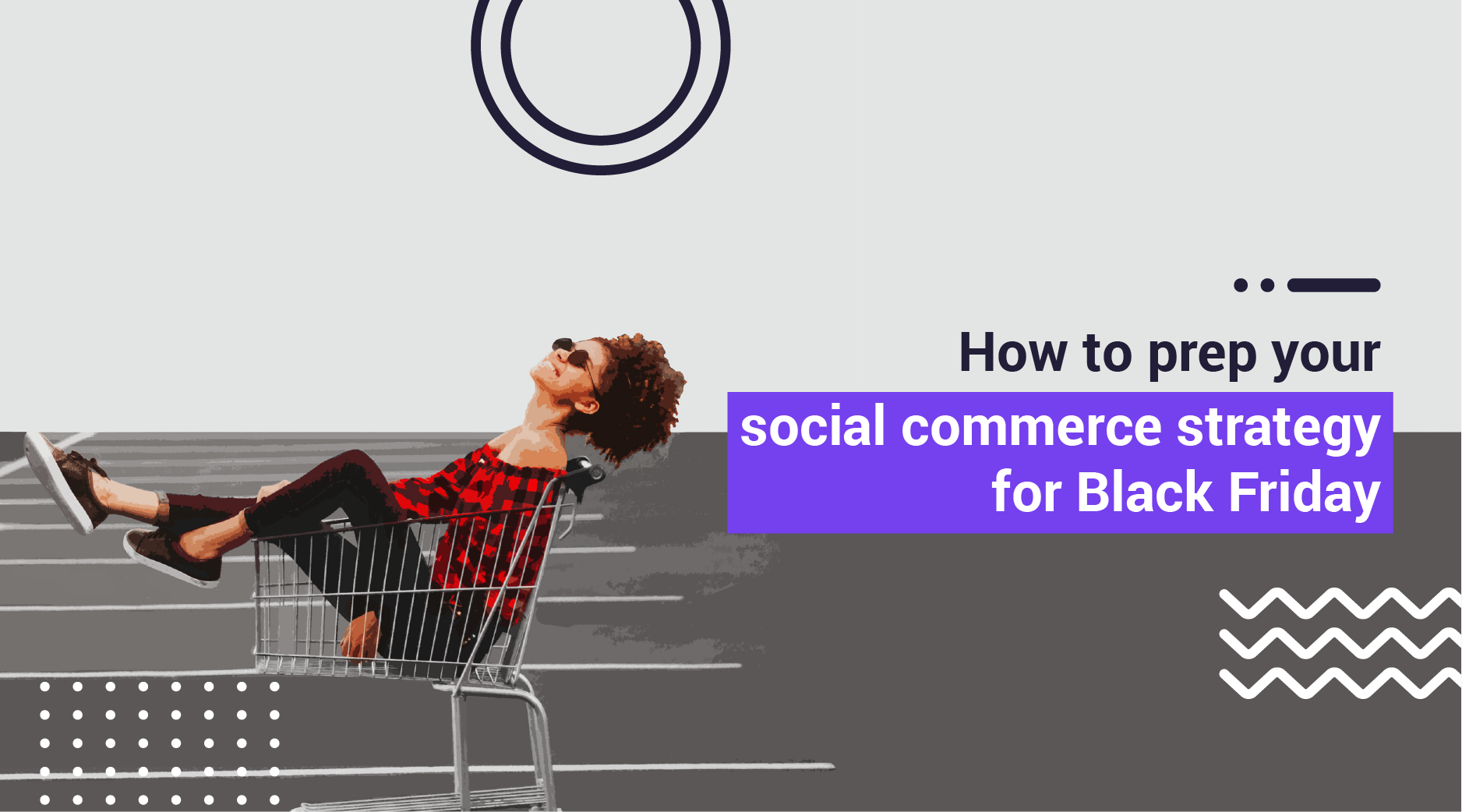 How to Prepare Your Social Commerce Strategy For Black Friday