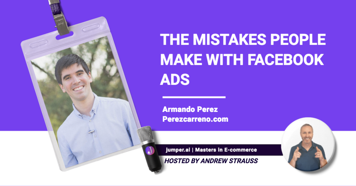 VidCast #12: Armando Perez from perezcarreno.com on the mistake people make with Facebook ads