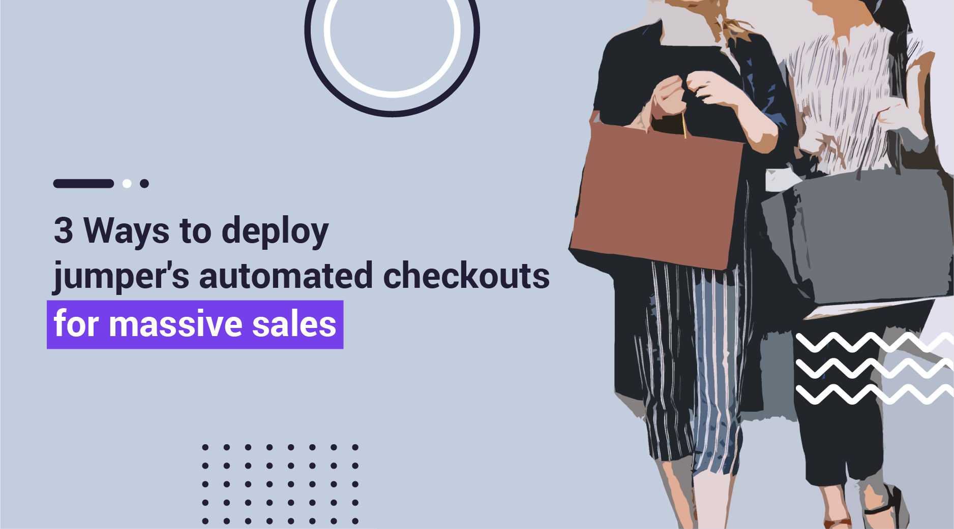 3 Ways to Deploy jumper's Automated Checkouts For Massive Sales