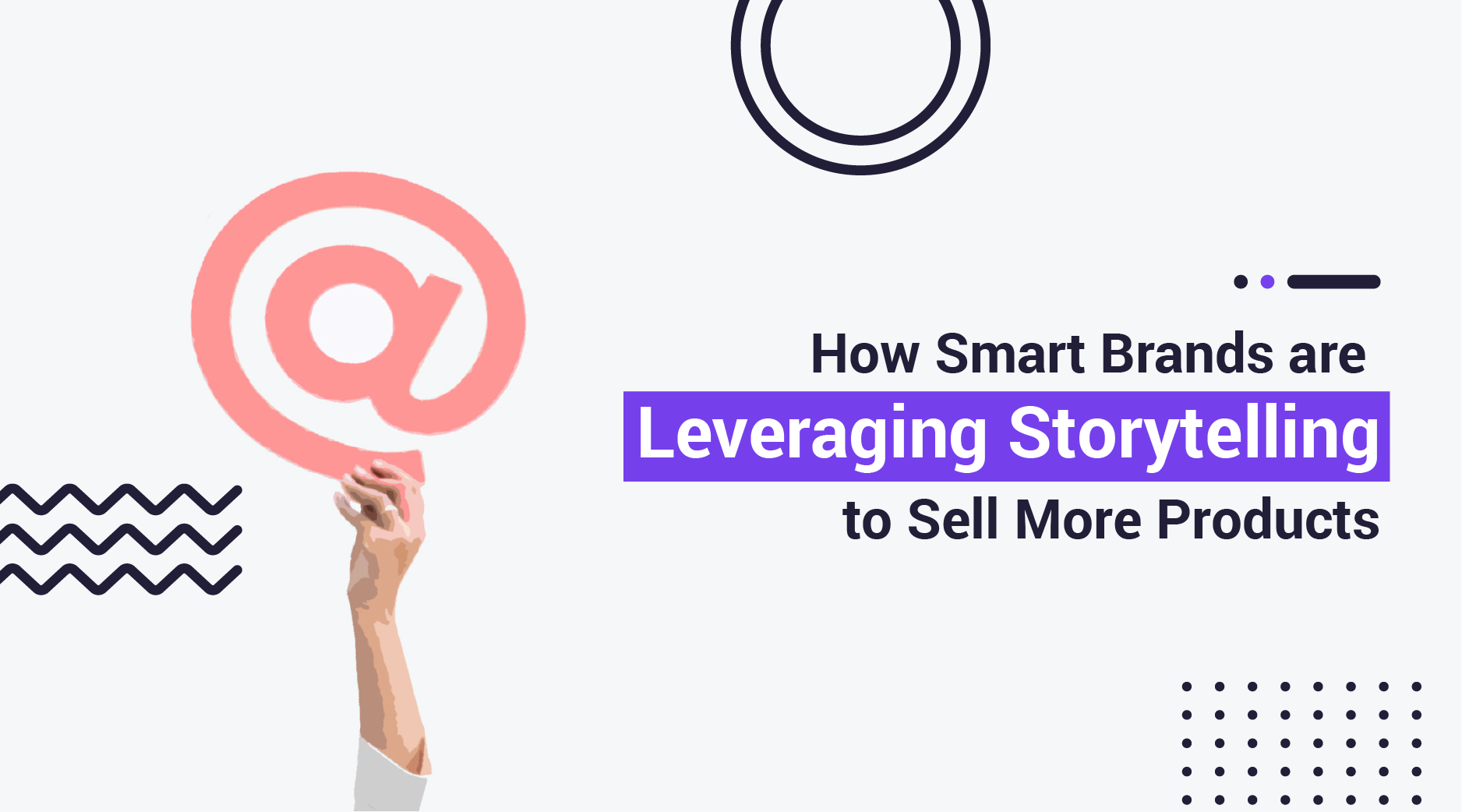 How Smart Storytelling Can Improve Your Social Sales