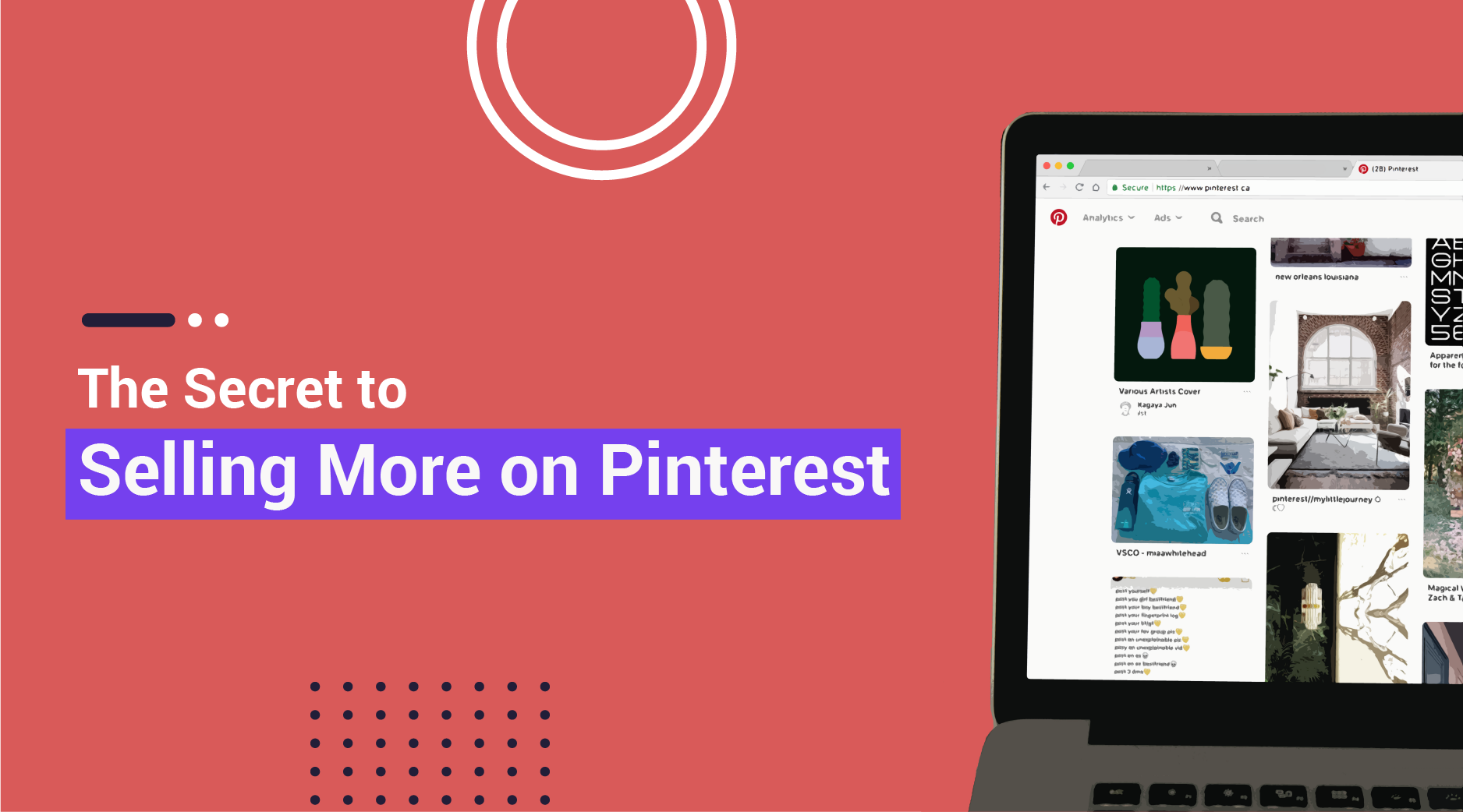 Pinterest: The Ecommerce Brand's Favorite Social Channel Decoded