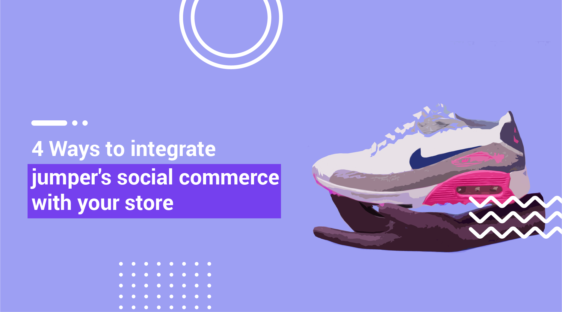 4 Ways to Integrate jumper's Social Commerce With Your Store