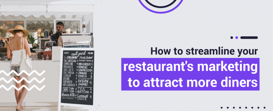 Dining Out is Changing, and Here's How Your Restaurant Can Capitalize