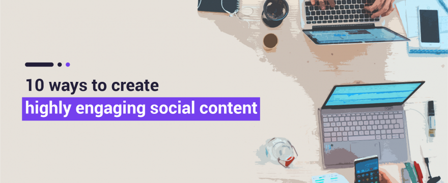 10 simple ideas for social content that drive engagement