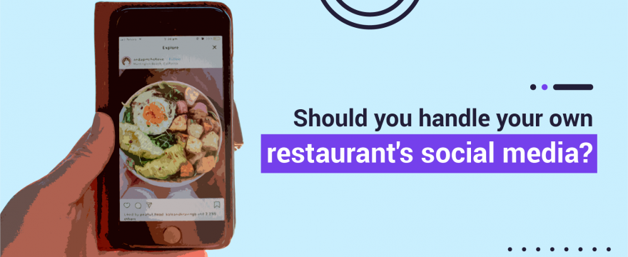 Should You Handle Your Own Restaurant's Social Media?