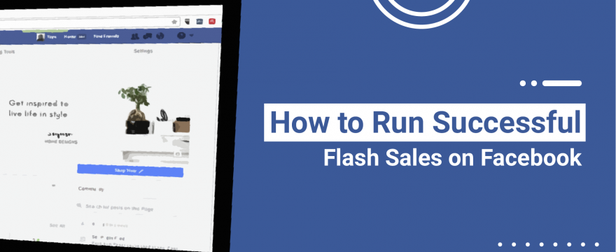 [FREE GUIDE] How to Run Effective Flash Sales on Facebook