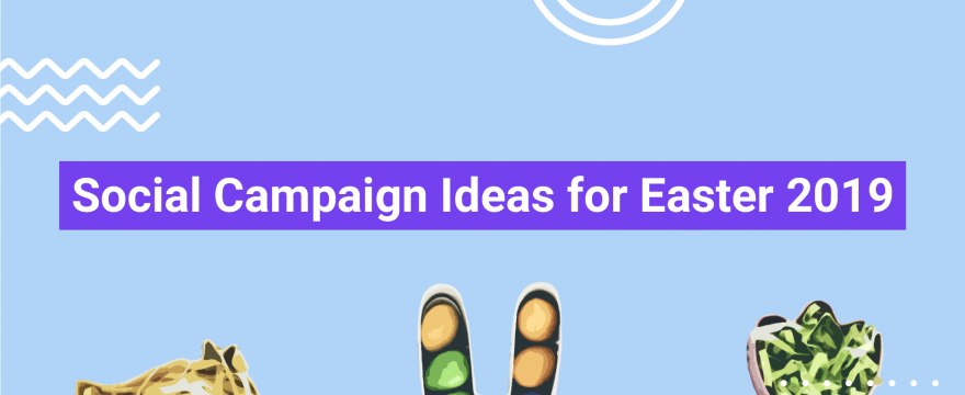 6 Social Media Campaign Ideas for Easter 2019