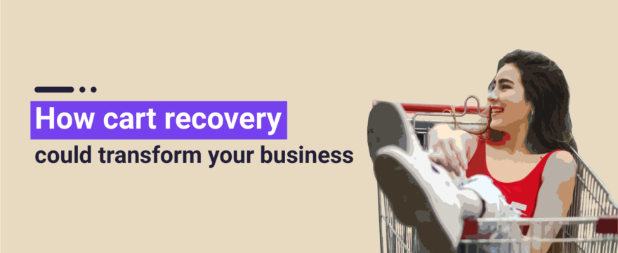 The Conversational Commerce Approach to Increase Cart Recovery Rates