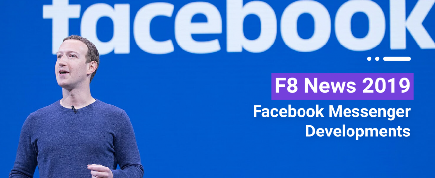 F8 News 2019 – Facebook Messenger Developments Changing the Game