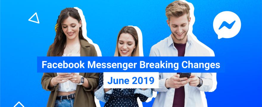 Facebook Messenger Changes – June 2019