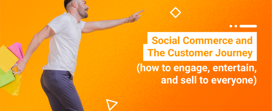 Conversational Commerce and The Customer Journey (how to engage, entertain, and sell to everyone)