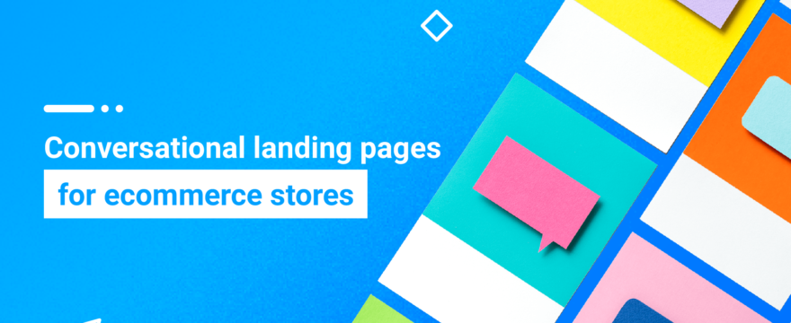 How to Implement a Conversational Landing Page for Your Ecommerce Store